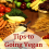 My 3 Top Tips For Going Vegan